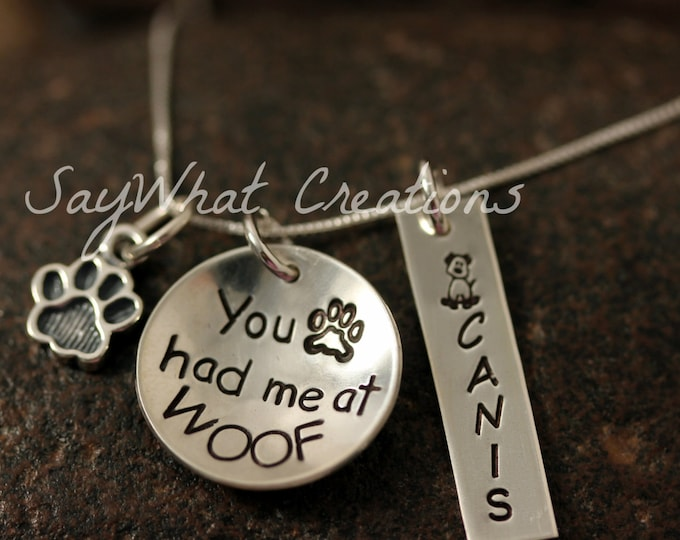 Custom Hand Stamped Dog Lover Necklace You Had Me At WOOF Sterling Silver