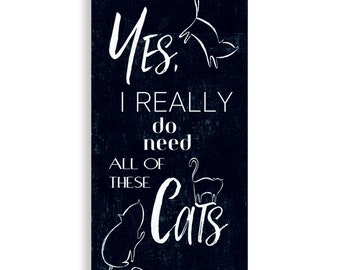 Yes, I Really Do Need All These Cats   Cat Art