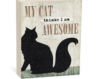 Cat Art | My Cat thinks I am Awesome | Pet Art | Pet Gift