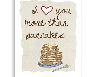 I Love You More Than Pancakes