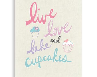 Live Love and Bake Cupcakes  Art Print, Kitchen Art, Cupcake Art, Cupcake Gift
