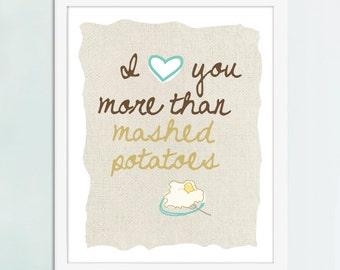 I Love You More Than Mashed Potatoes Art Print, Kitchen Art, Kitchen Poster