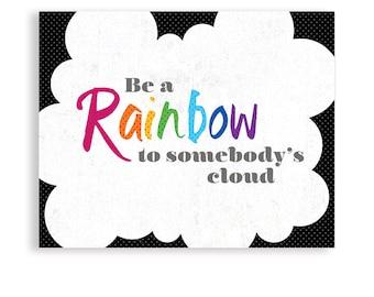 Be a Rainbow, Wall Art, Rainbow Art, Rainbow Poster