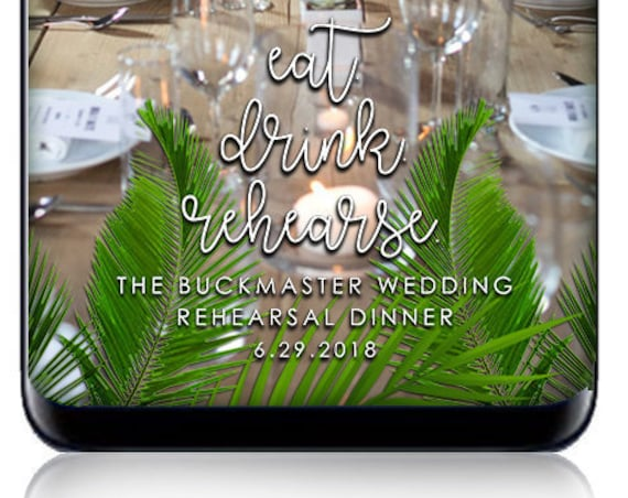 Eat drink rehearse. Rehearsal Dinner Snap Chat Filter - Customize for your event!