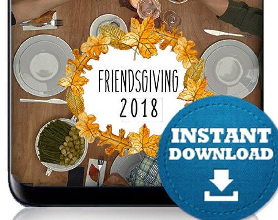 Friendsgiving 2019 INSTANT DOWNLOAD SnapChat filter