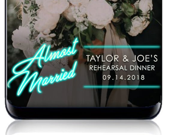 Almost Married Rehearsal Dinner Snap Filter - custom geofilter - custom wedding snap - custom signage