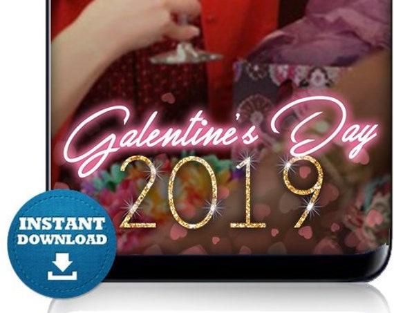 Galentine's Day 2019 Instant Download Valentine's Day 2019 Snap Chat Filter - Instant Download!