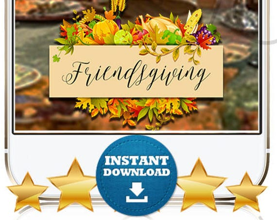 Friendsgiving SnapChat Filter - INSTANT DOWNLOAD - Thanksgiving with Friends