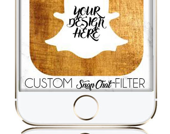 Custom SnapChat Filter - Personalize, Design, Setup!