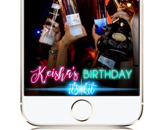 It's Lit or Other Phrase - Birthday Snap Chat Filter - Customize!