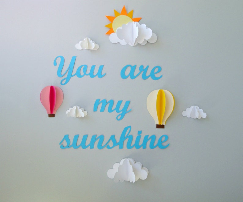 You are My Sunshine with Clouds and Hot Air Balloons 3D Paper image 0