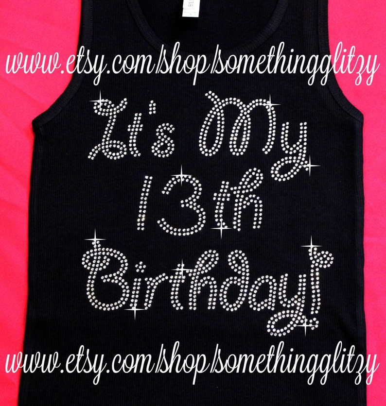 Its My 13th Birthday Rhinestone Tee Bling Tank Shirt
