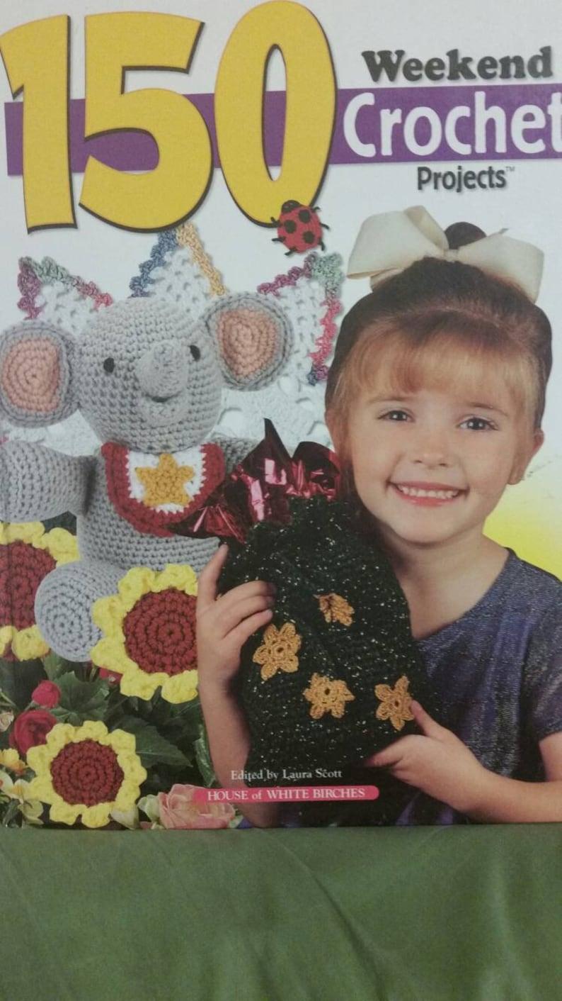 150 Weekend Crochet  Projects Book Crochet pattern book