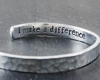 I Make A Difference - Hand Stamped Cuff Bracelet - Teacher Appreciation Gift - Inspirational Bracelet - Gift for a Nurse - Mentor Gift