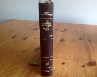 1845 book 1984 reprint- Hard Cover - The Southern Gardener and Receipt Book excellent condition