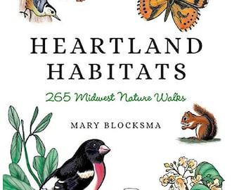 Heartland Habitats: 265 Midwest Nature Walks by Mary Blocksma