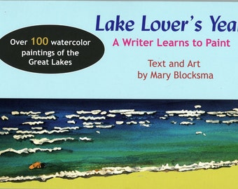 Lake Lovers Year A Writer Learns to Paint by Mary Blocksma