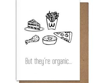 Organic Junk Food Funny Letterpress Greeting Card, Food Humor, Snarky Card, Sarcastic Card, Just Because Card