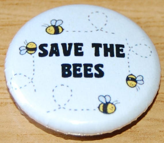 We NEED those bees *Free Post UK* SAVE THE BEES 25mm pin badge