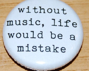 Without Music Life Would be a Mistake Button Badge 25mm / 1 inch Nietzsche Quote
