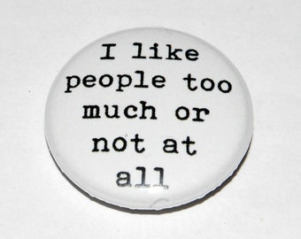 "Sylvia Plath ""I like people too much or not at all"" Button Badge 25mm / 1 inch The Bell Jar"