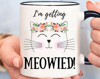 I'm Getting Meowied Mug, Future Mrs. Gift, Engagement Gift, Engagement Mug, Engaged, Engagement Gift for Best Friend, Engagement Present