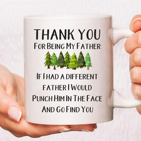 Thank You For Being My Father Coffee Mug, Father's Day Gift From Daughter  Son, First Father's Day Gifts, Funny Father Mugs, Best Dad Ever