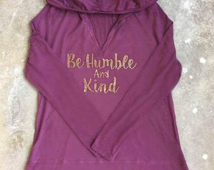 Be Humble And Kind Hooded Shirt, Be Humble And Kind Longsleeve Shirt, Be Humble And Kind Extended Length Hoodie, Rhinestone Shirt