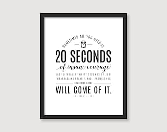 20 Seconds of Insane Courage Print // Digital Download