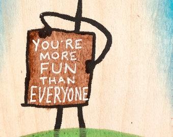 You're More Fun Than Everyone