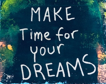 Make Time For Your Dreams