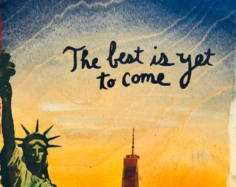 The Best Is Yet To Come (Statue of Liberty)