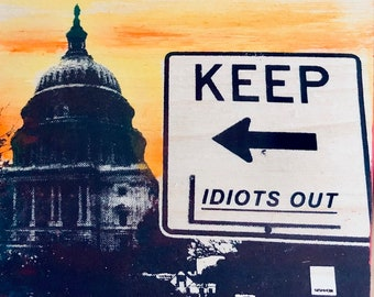 KEEP IDIOTS OUT