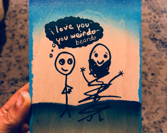 I Love You, You Beardo!