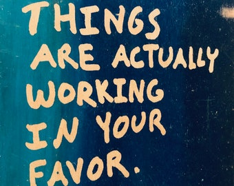 Things Are Actually Working In Your Favor