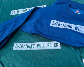Everything Will be OK(Sweatshirt)