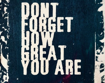 Don't Forget How Great You Are