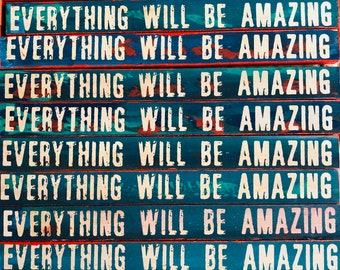 Everything Will Be Amazing (Wide Print)
