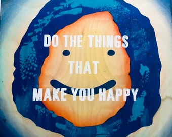 Do The Things That Make You Happy