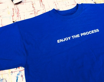 Enjoy The Process (Sweatshirt)