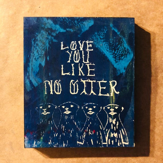 Love You Like No Otter
