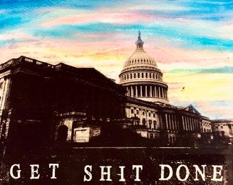 Washington Capitol - Get Shit Done