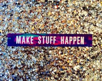 Make Stuff Happen