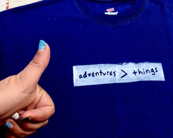 Adventures Are Greater Than Things (Sweatshirt)