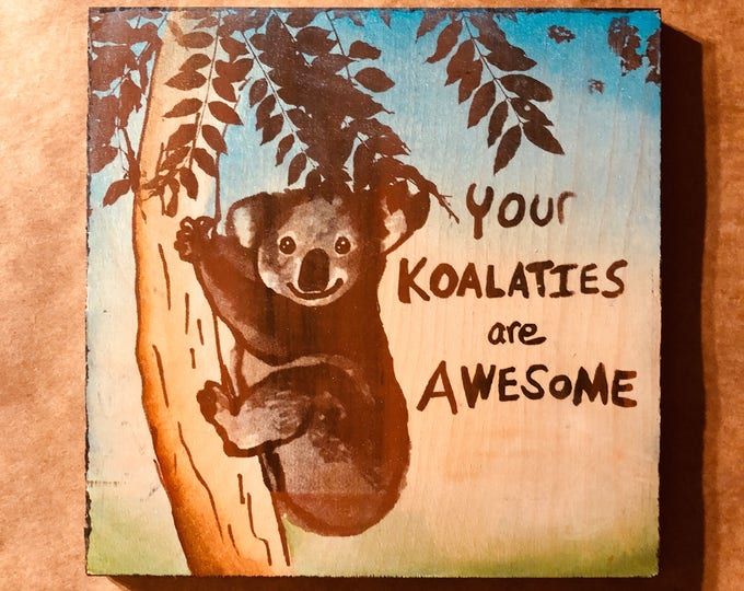 Featured listing image: Your Koalaties are Awesome