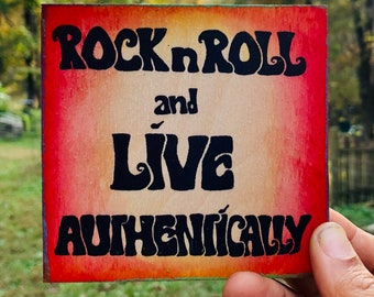 Rock n Roll and Live Authentically