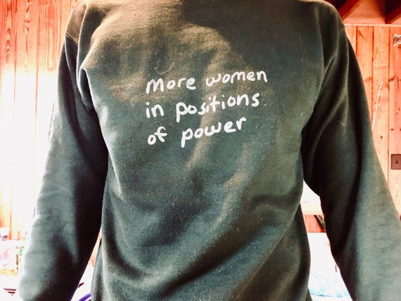 More Women in Positions of Power (Sweatshirt)