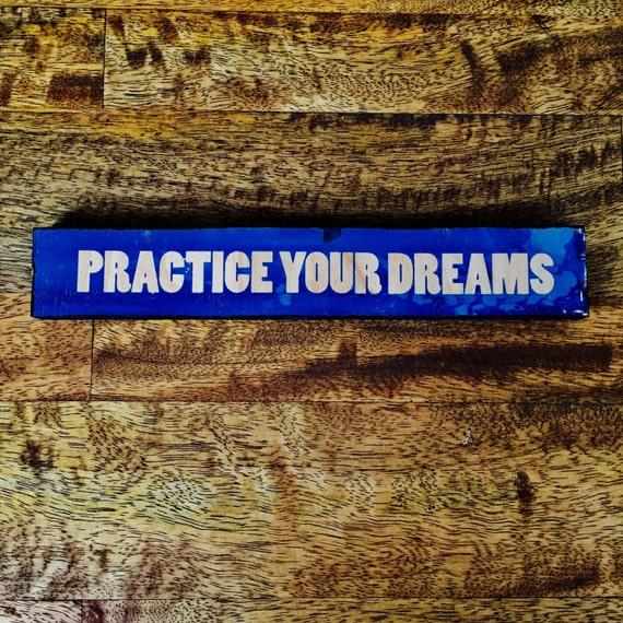 Practice Your Dreams