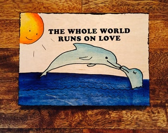 Th Whole World Runs On Love