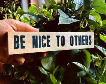 Be Nice To Others